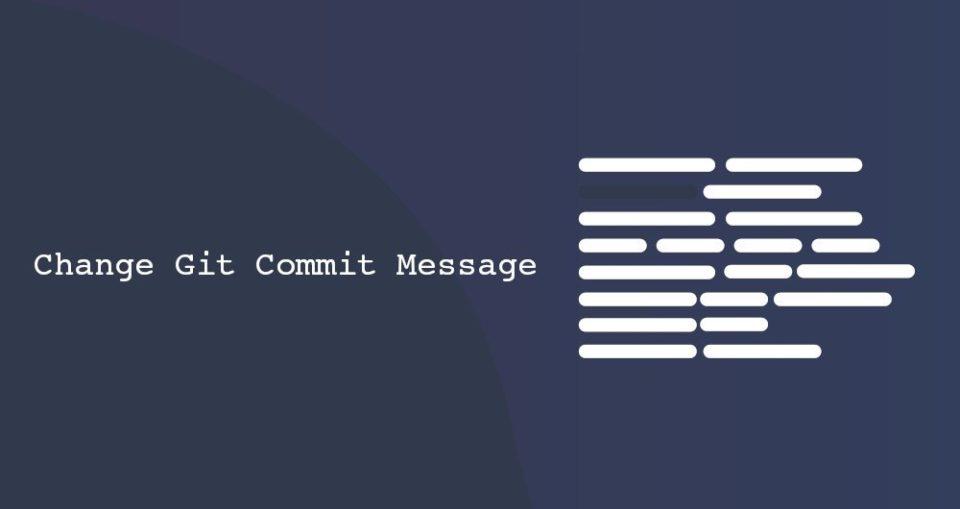 Cómo cambiar un mensaje de Git commit