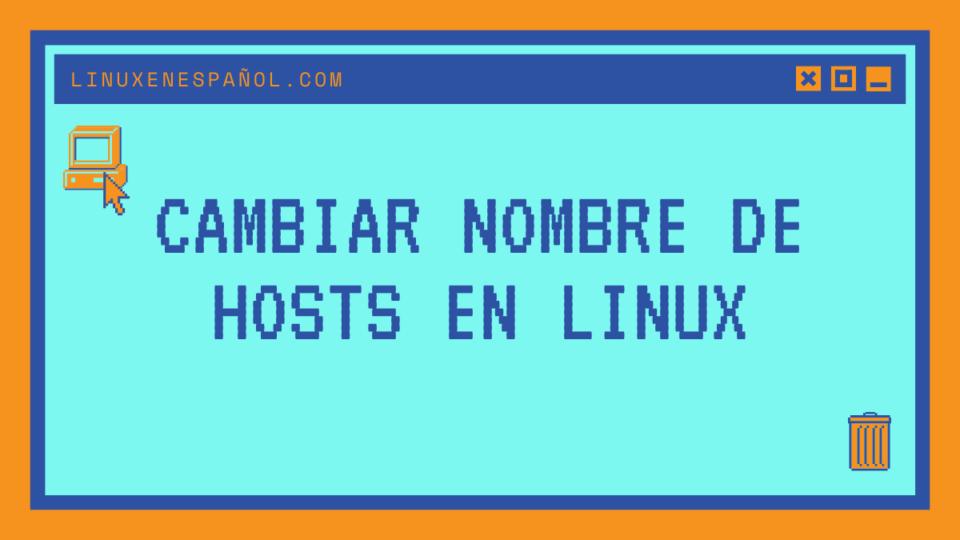 cambiar nombre host linux