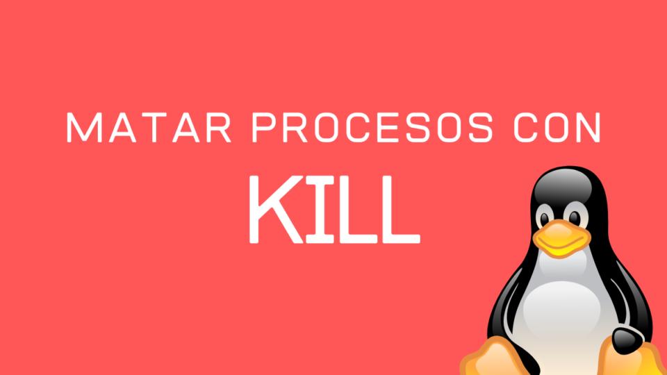 matar-procesos-linux-comando-kill
