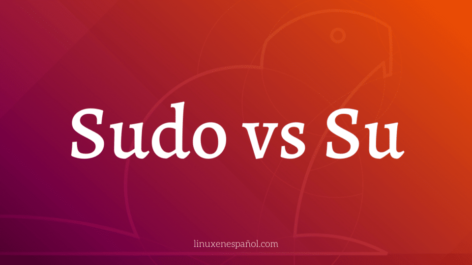 Sudo vs Su