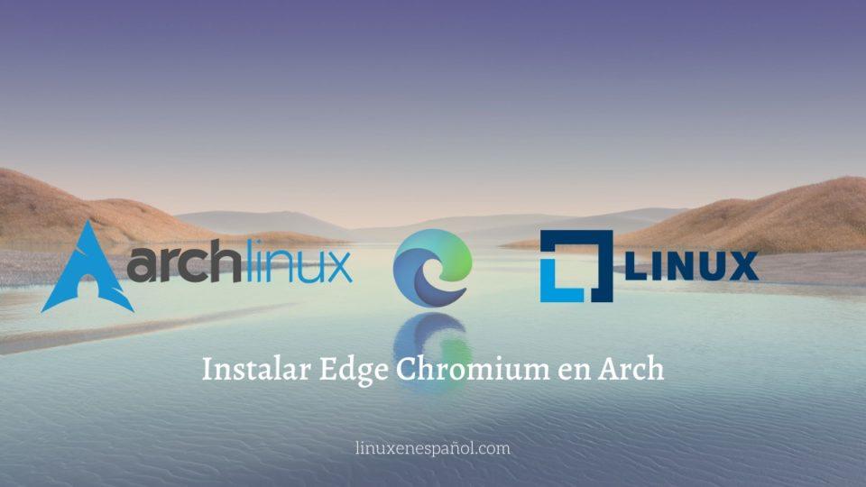 Instalar Edge Chromium en Arch