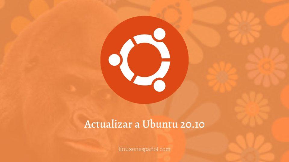 Cómo actualizar a Ubuntu 20.10 desde Ubuntu 20.04