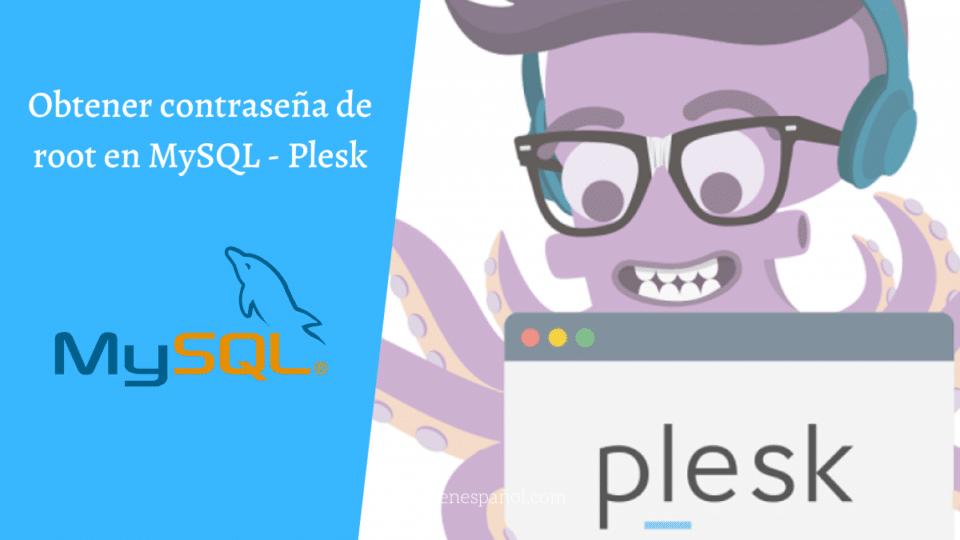 Obtener contraseña de root en MySQL - Plesk