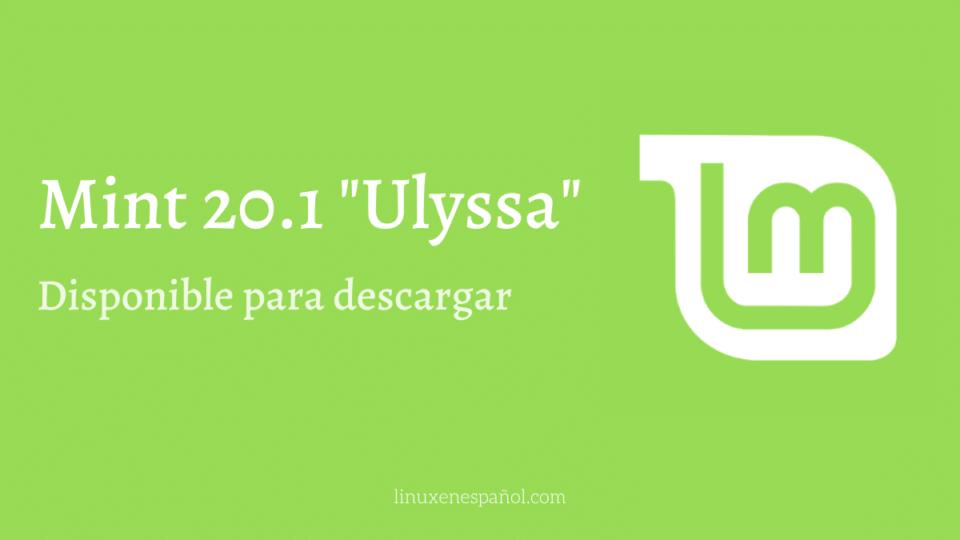 """Linux Mint 20.1 """"Ulyssa"""" disponible para descargar"""