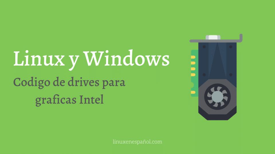 Linux y Windows comparten el 60% del código de drivers en gráficas Intel