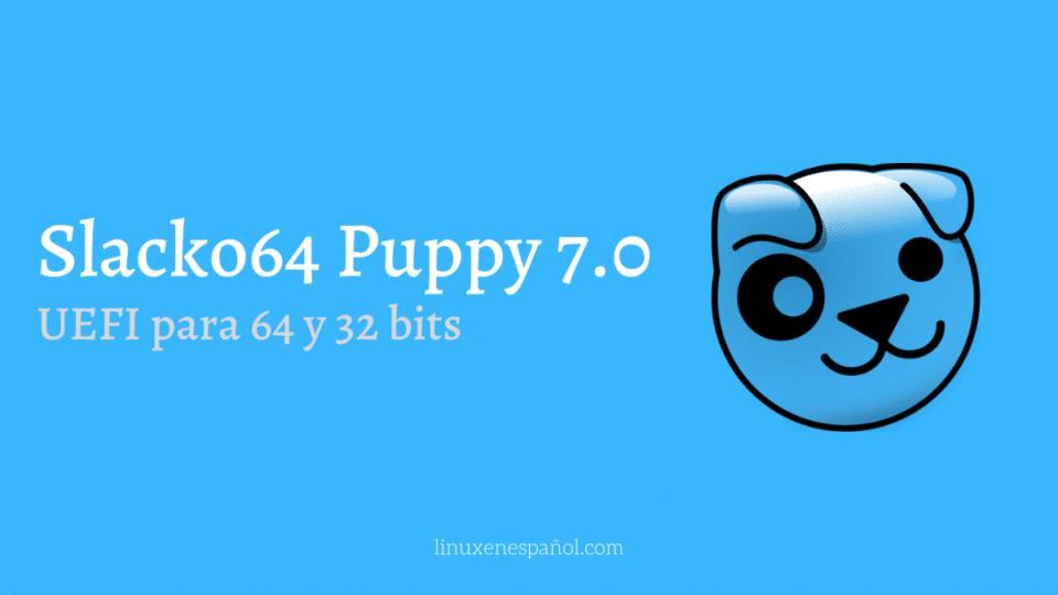 Slacko64 Puppy 7.0 con capacidad de arranque UEFI de 64 y 32 bits